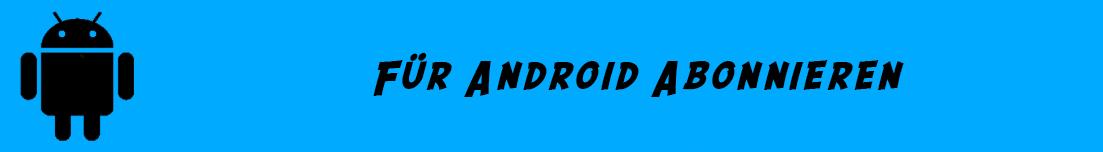 Für Android abonnieren
