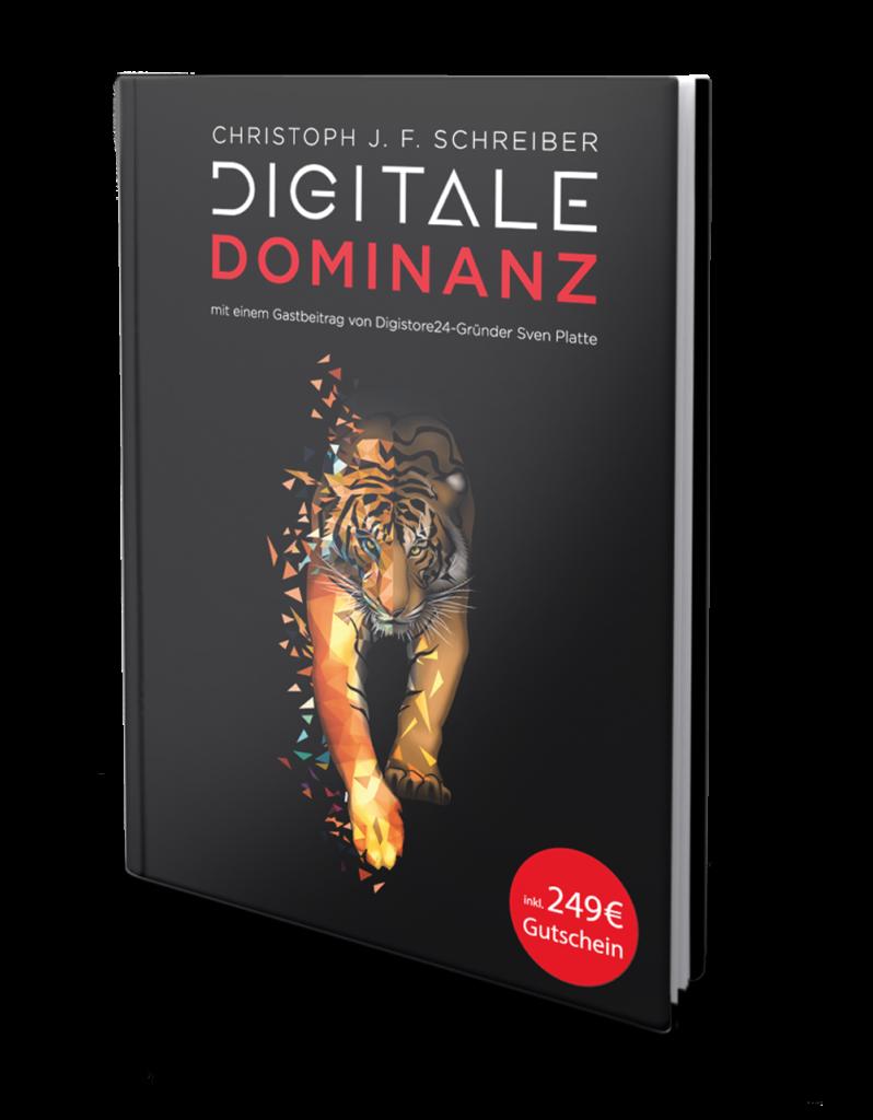 Das Buch Digitale Dominanz von Christoph J. F. Schreiber - 7 Regeln, die dein Business zur Nummer 1 in deinem Markt machen.